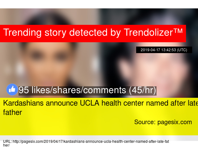 Kardashians announce UCLA health center named after late father