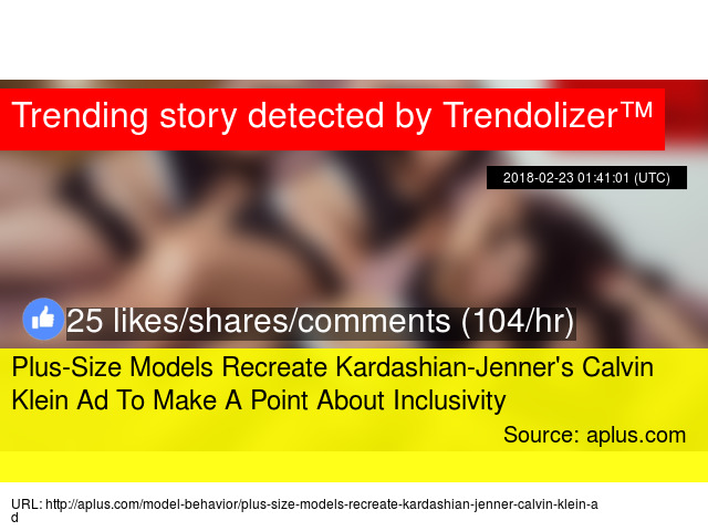 21e7a1f8ee Plus-Size Models Recreate Kardashian-Jenner  39 s Calvin Klein Ad To Make A  Point About Inclusivity